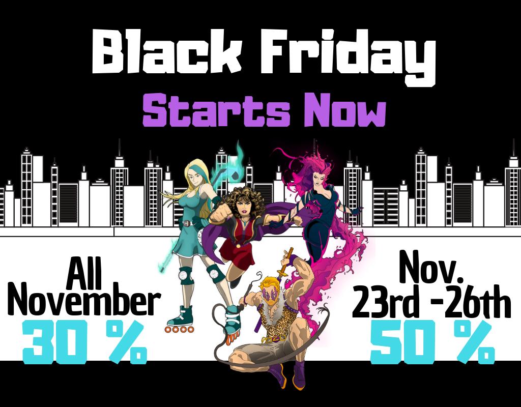 Black Friday Sale 30% Off all November, 50% off November 23-26th