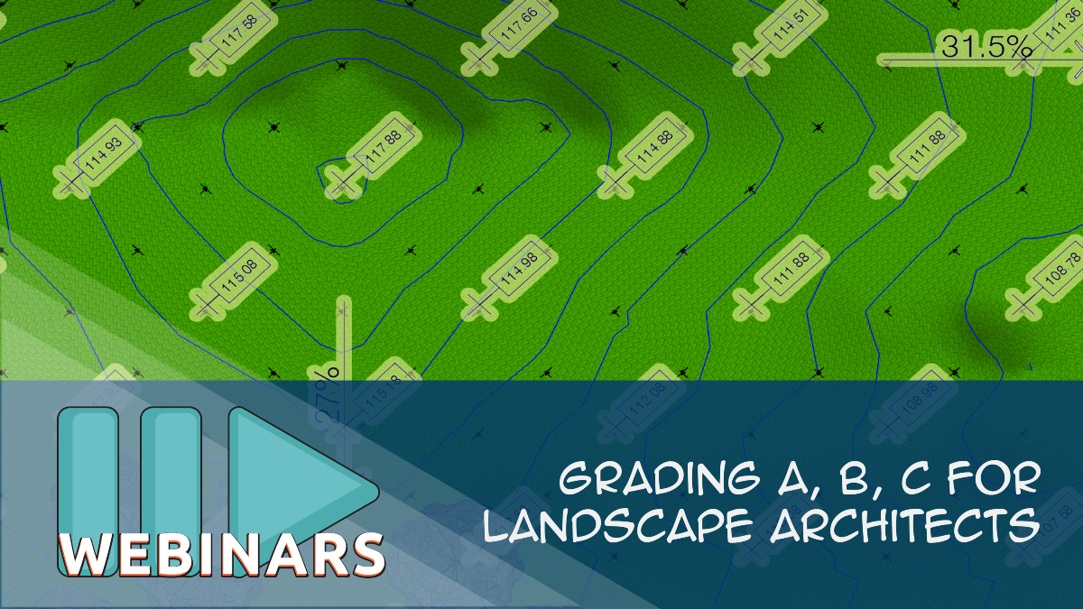 Webinar: Grading A,B,C for Landscape Architects