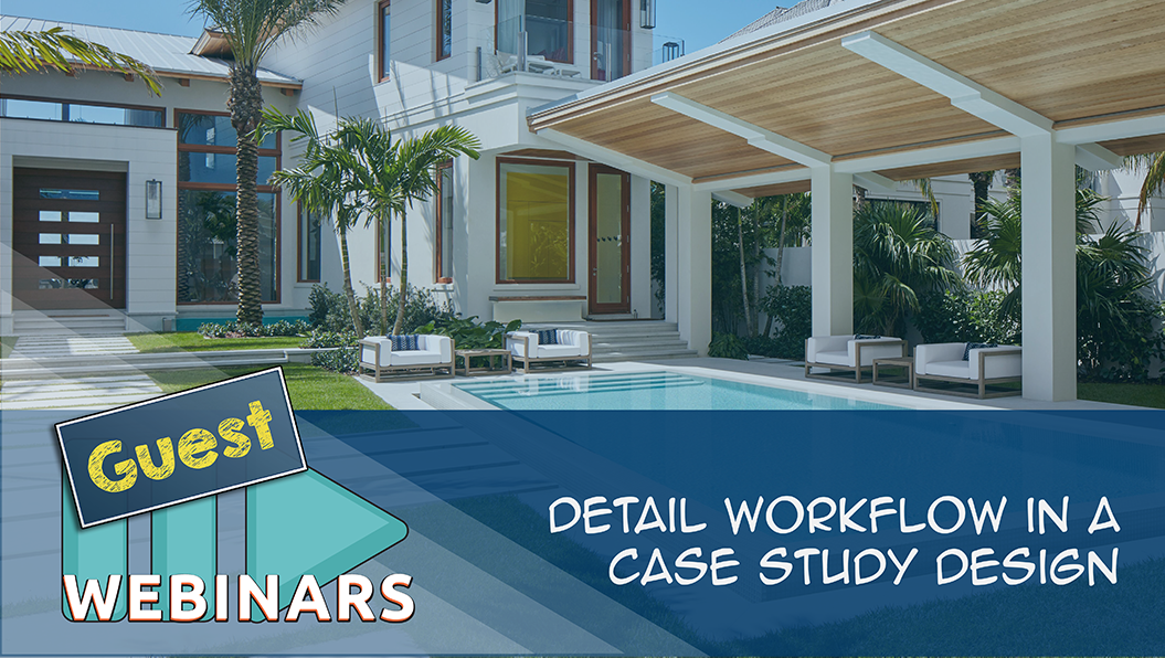Guest Webinar: Detail Workflow in a Case Study Design