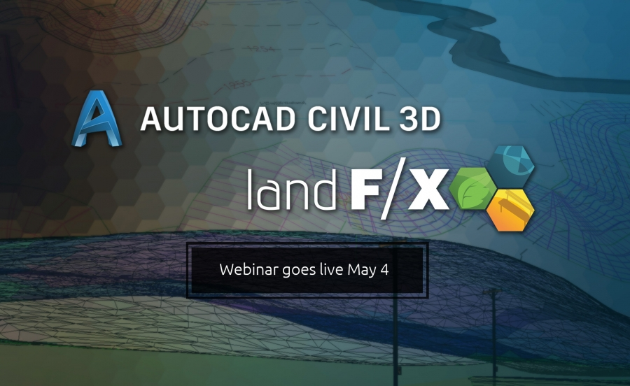 Webinar: Using Civil 3D with Land F/X for BIM Workflow