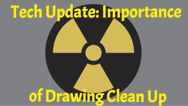 TECH UPDATE DRAWING CLEAN UP