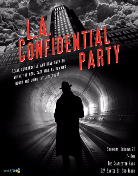L.A Confidential Party Sat. Oct. 21, 2017  (7-11pm)