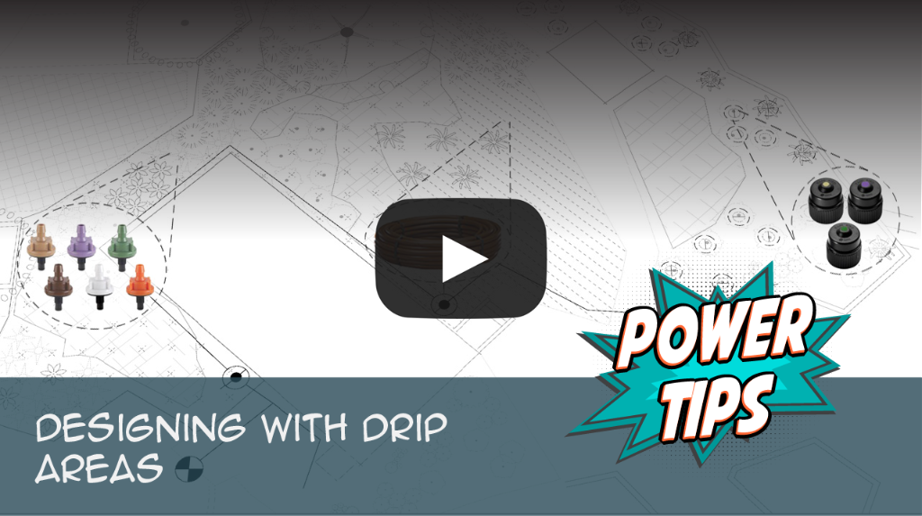 Power Tip: Designing With Drip Emitter Areas