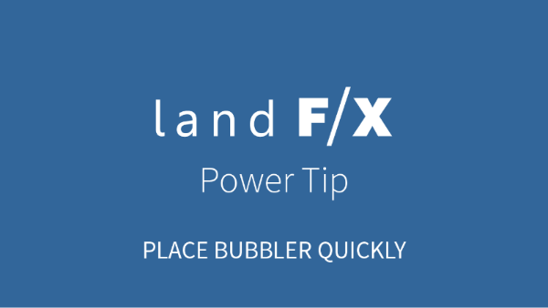POWER TIP: PLACE BUBBLER QUICKLY