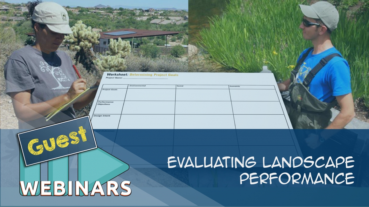 Recorded Guest Webinar: Evaluating Landscape Performance