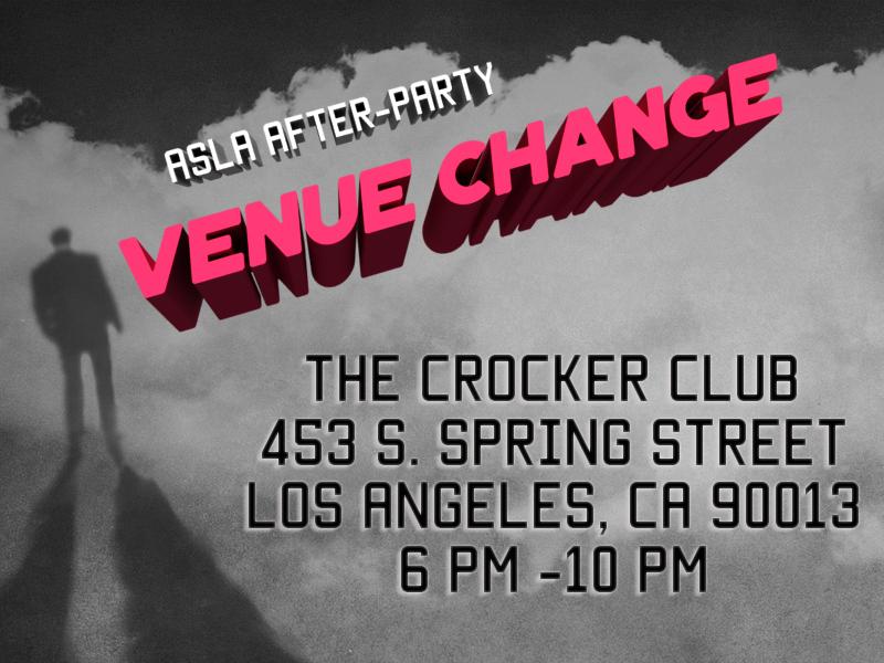 ASLA After-Party Venue Change