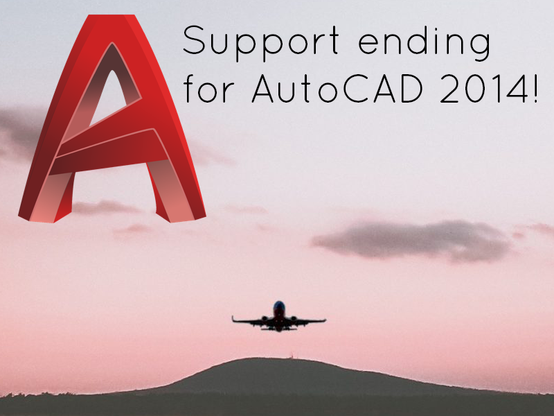 Support Ending for AutoCAD 2014 on January 1, 2019