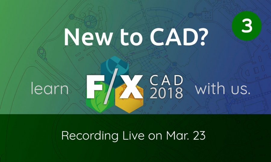Webinar: F/X CAD 2018 for New Users Part III