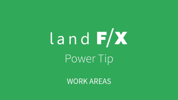 POWER TIP: WORK AREAS