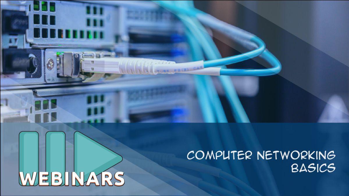 Webinar: Computer Networking Basics