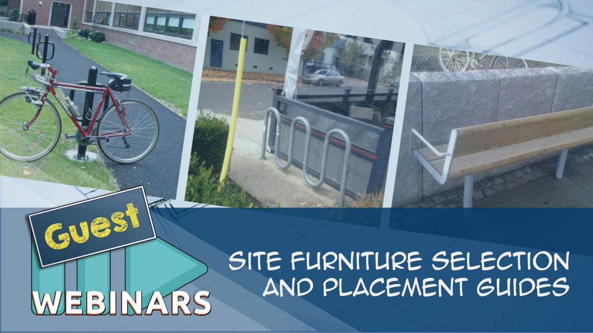 Recorded Webinar: Site Furniture Selection and Placement Guides