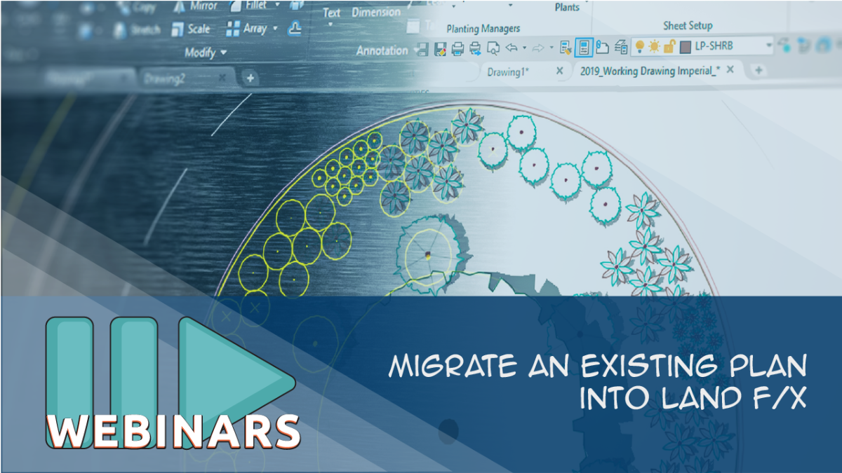 RECORDED WEBINAR: Migrate an Existing Plan into Land F/X