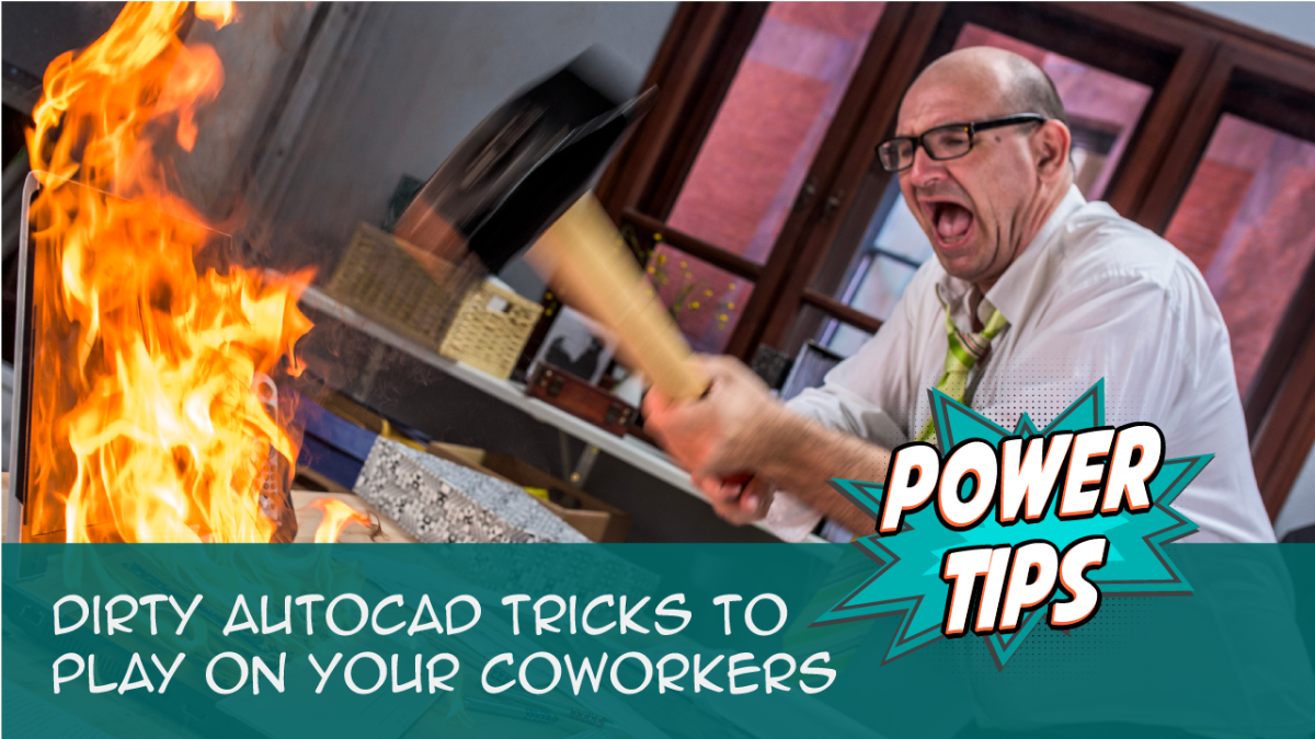Power Tip: Dirty AutoCAD Tricks to Play on Your Co-Workers