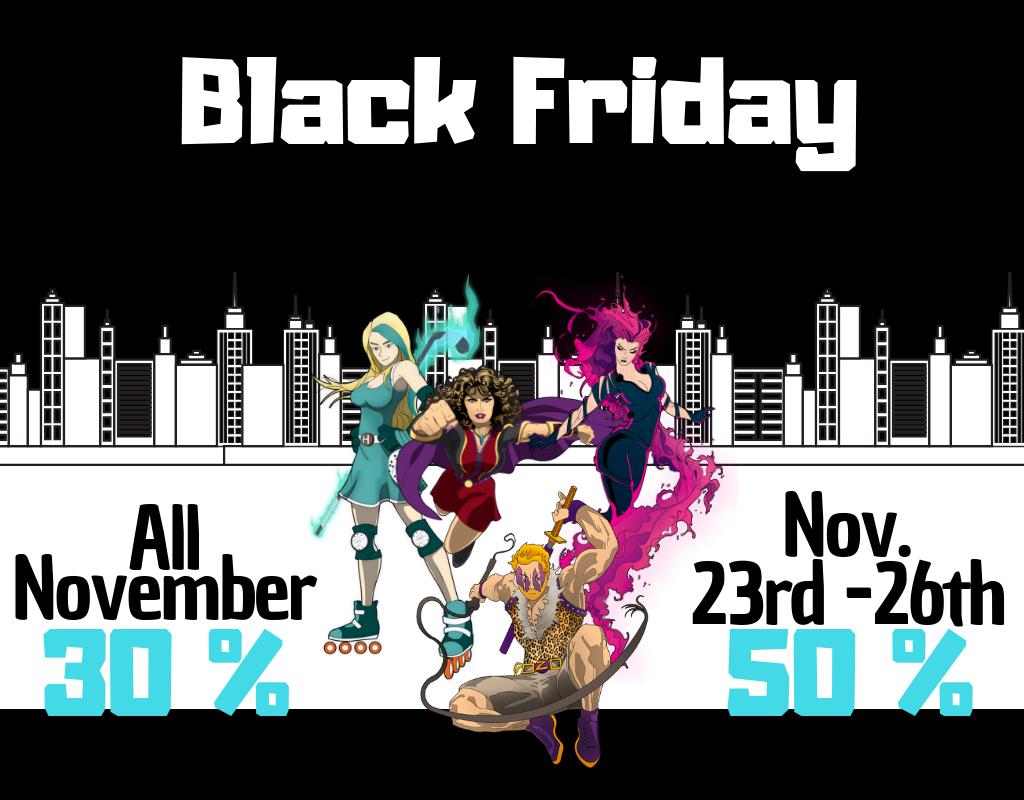 Black Friday Sale 30% off all month, 50% off November 23-26