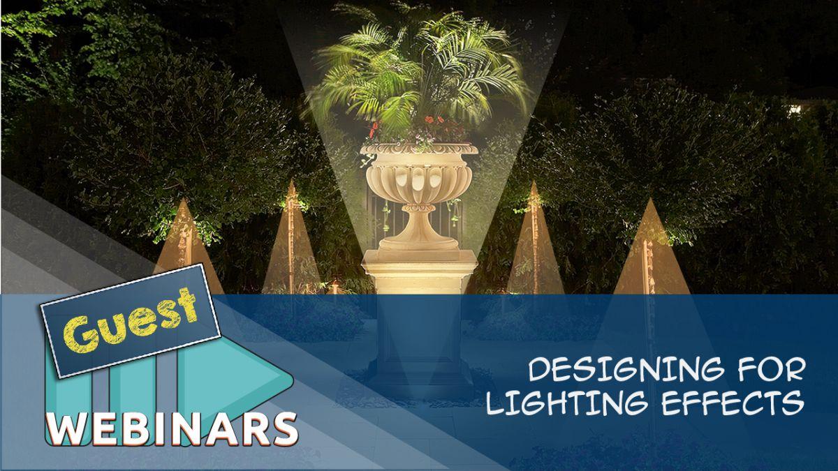 Guest Webinar: Designing for Lighting Effects