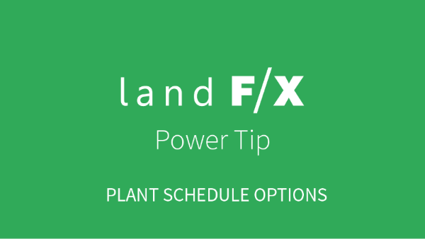 Power Tip: Plant Schedule Options