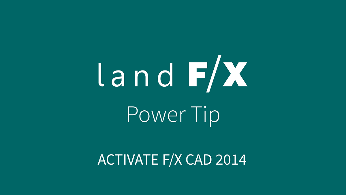 POWER TIP: ACTIVATING F/X CAD