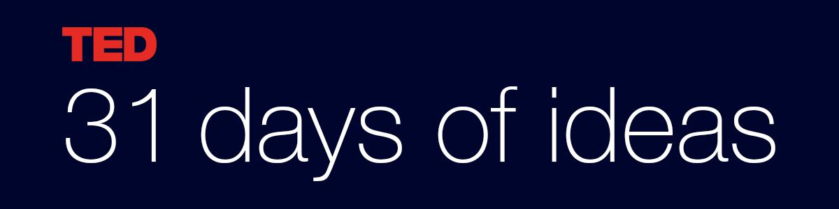31 days of ideas