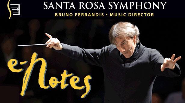 Santa Rosa Symphony - Bruno Ferrandis, Music Director