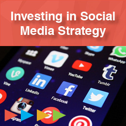 Investing in Social Media Strategy