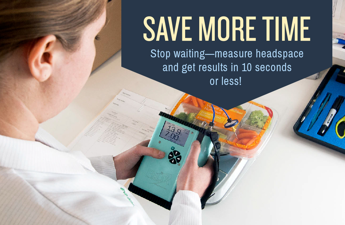 Save more time - measure headspace in 10 seconds or less!