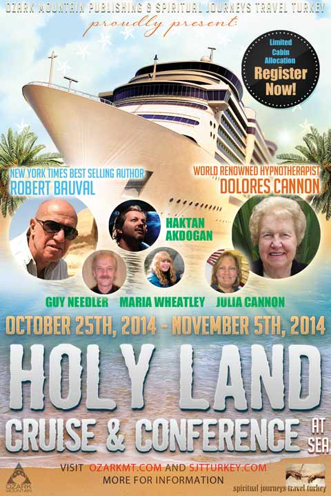 Holy Land Cruise & Conference at Sea with Dolores Cannon - Robert Bauval and more... October 25, 2014 - November 5, 2014
