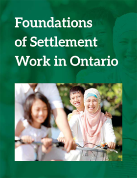 Cover of Foundations of Settlement Work in Ontario