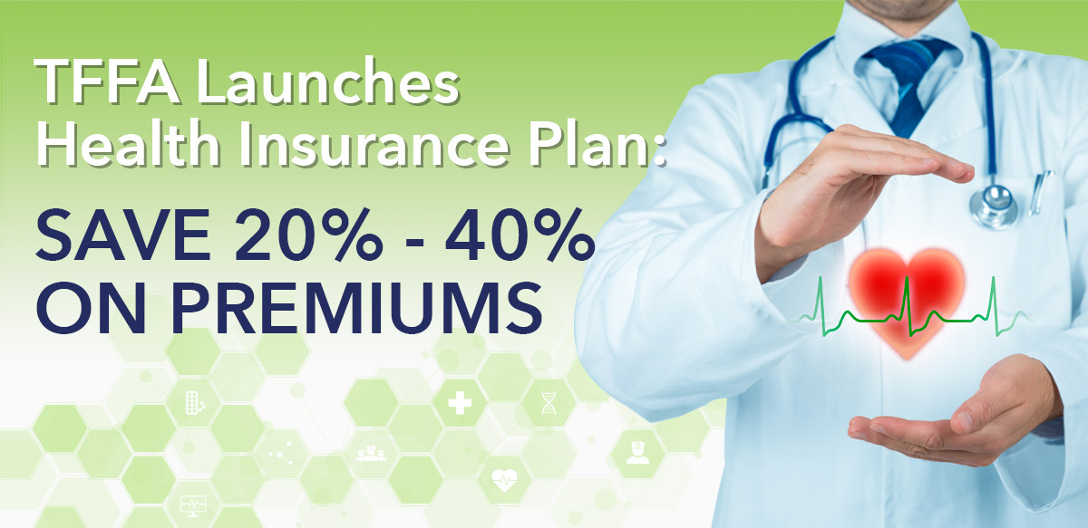 TFFA Launches Health Insurance Plan: Save 20%-40%