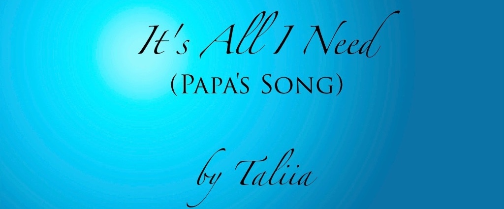 Taliia - It's All I Need (Papa's Song) (Audio)