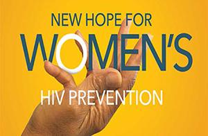 New Hope for Women's HIV Prevention