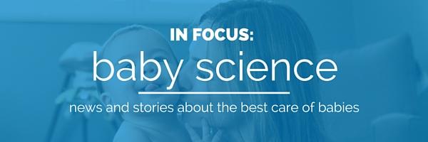 In Focus: Baby Science