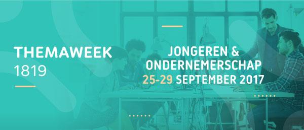 Themaweek 1819 | Jongeren & Ondernemerschap | 25-29 september 2017