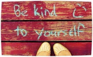 Image that reads: Be kind to yourself.