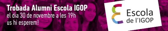 Trobada Alumni Escola IGOP 2017