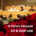 IX Forum educació IGOP-ICE