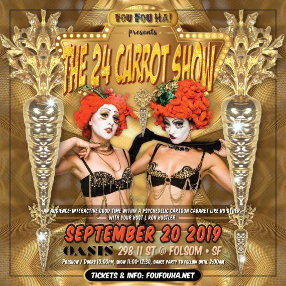 Fou Fou Ha! The 24 Carrot Show