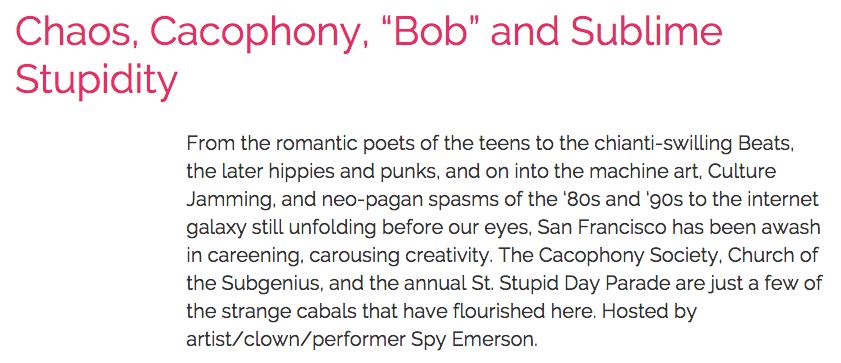 "Chaos, Cacophony, ""Bob†and Sublime Stupidity"