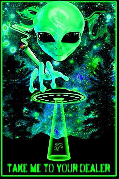 Take me to your dealer blacklight alien poster
