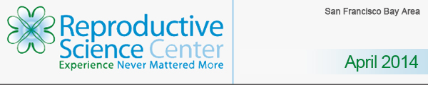 Reproductive Science Center of the Bay Area | Experience Never Mattered More | January 2013