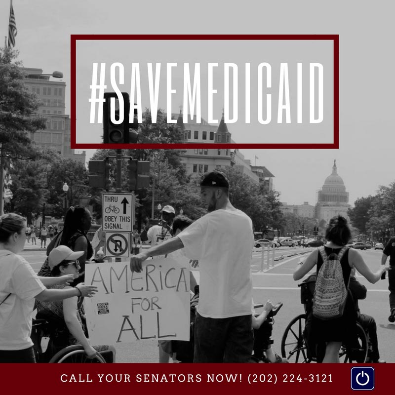 "A photo of disability advocates marching in Washington, DC with the Capitol Building in the background. Two advocates are holding a sign that reads ""America for ALL"" At the top of the image is a box with ""#SaveMedicaid"" in the middle. The bottom of the image reads ""Call your Senators Now! 202-224-3121"""
