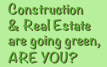 construction-and-real-estate-are-going-green-ARE-YOU?