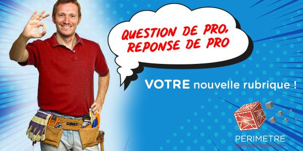 QUESTION DE PRO ? REPONSE DE PRO !