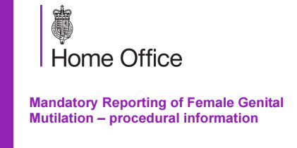 Home Office: mandatory reporting of Female Genital Mutilation - procedural information.