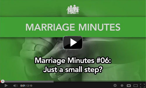 Marriage Minutes #06: Just a small step?