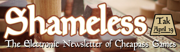Shameless: The Electronic Newsletter of Cheapass Games