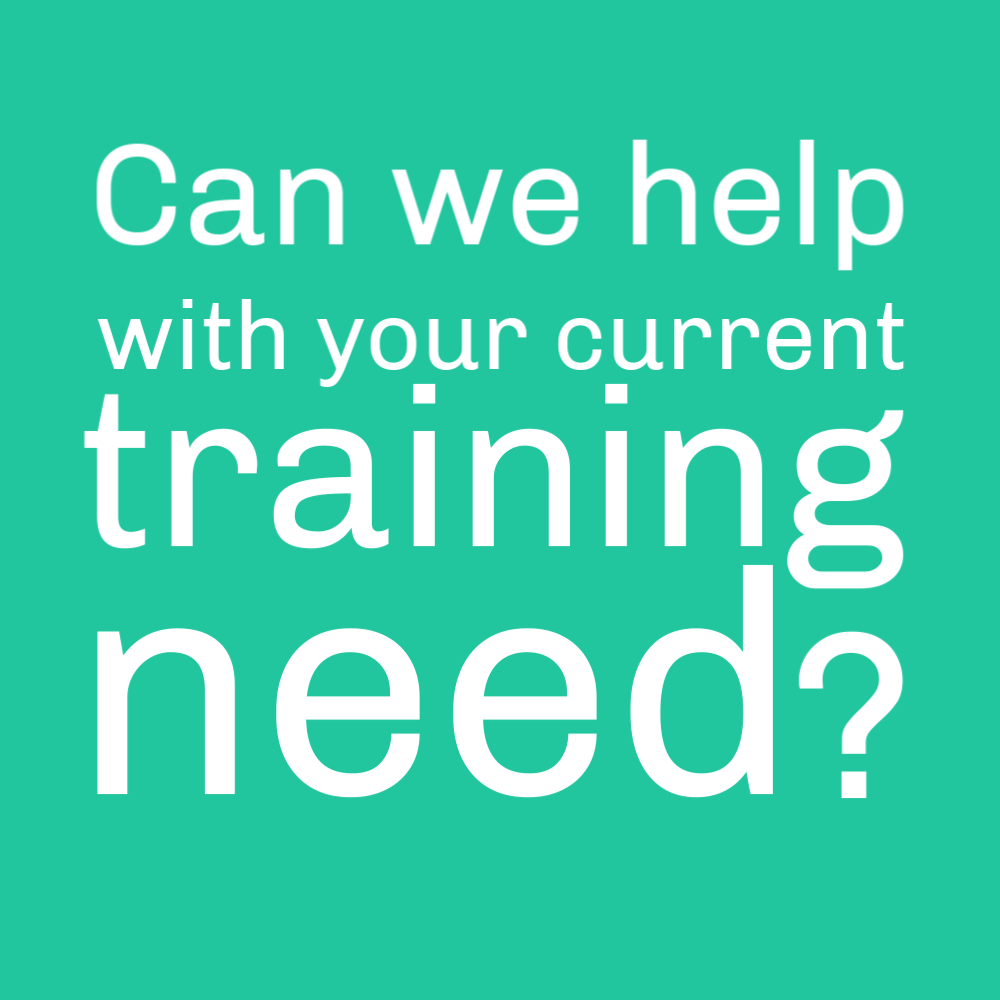 Can we help with your current training need?