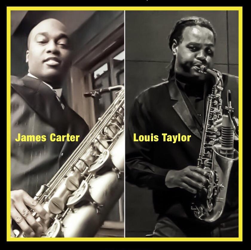 Jazz & Soul, James Carter & Louis Taylor