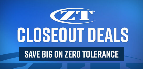 Save Big on Zero Tolerance!