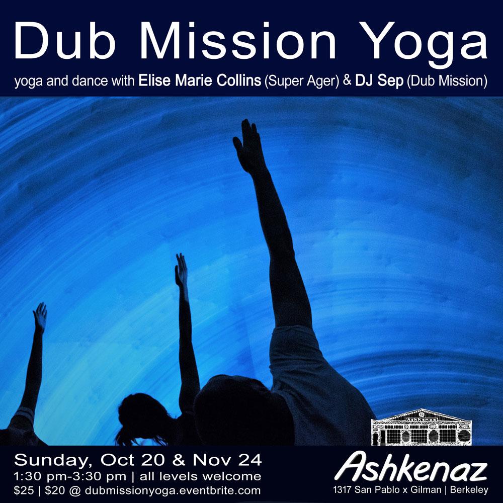 Dub Mission Yoga: Sunday, October 20 and November 24 at Ashkenaz, Berkeley