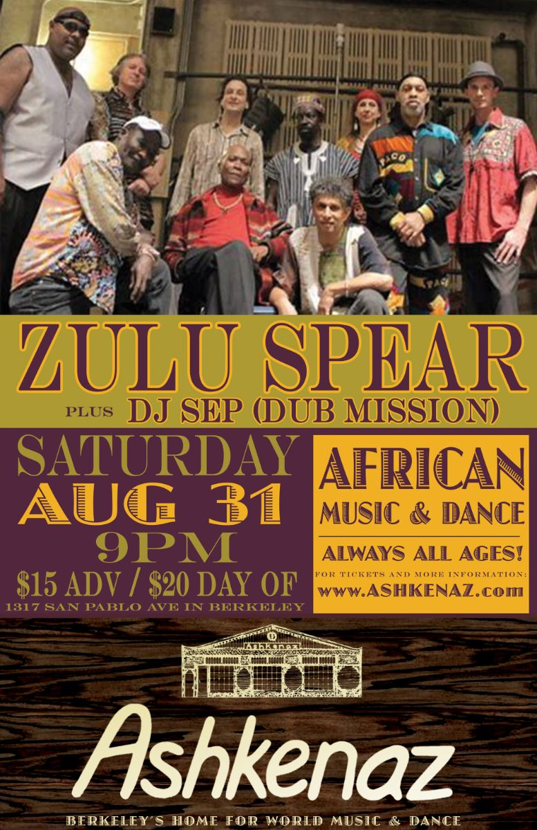 Saturday, August 31: Zulu Spear with DJ Sep at Ashkenaz, Berkeley at 9 pm.